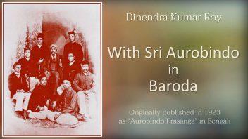 With Sri Aurobindo in Baroda