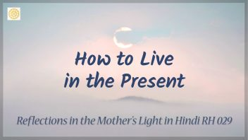 RH 029 How to live in the present