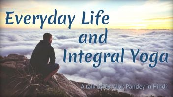 TH 258 Everyday Life & Integral Yoga