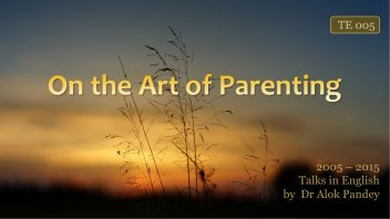 TE 005 On the Art of Parenting