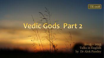 TE 008 Vedic Gods Pt2
