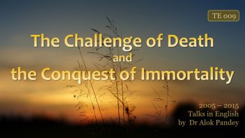 TE 009 The Challenge of Death and the Conquest of Immortality (AV) 2007