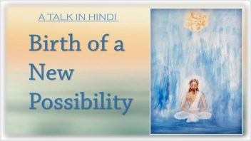 TH 260 Birth of a New Possibility (Savitri pp 31-34) 1080