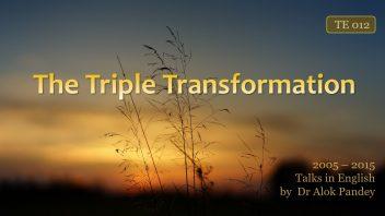 TE 012 The Triple Transformation