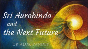 TE 290 Sri Aurobindo and the Next Future 1080