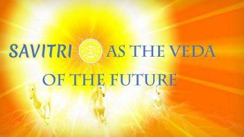 TE 292 Savitri as the Veda of the Future