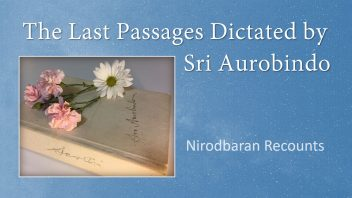 The Last Passages Dictated by Sri Aurobindo