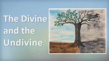 TE 299 The Divine and the Undivine
