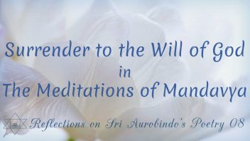 SAP 08 Surrender to the Will of God in The Meditations of Mandavya