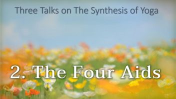 TE 308 The Four Aids (The Synthesis of Yoga 2)