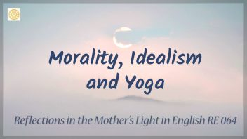 RE 064 Morality, Idealism and Yoga