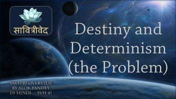SVH 41 Destiny and Determinism (the Problem) B6 C2a