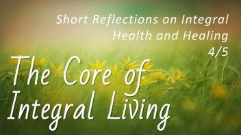 TE 321 The Core of Integral Living