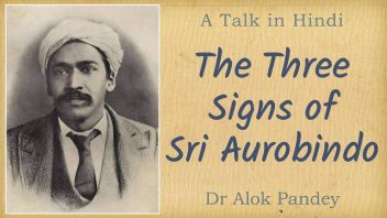 TH 271 The Three Signs of Sri Aurobindo