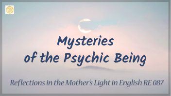 RE 087 Mysteries of the Psychic Being