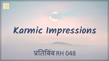 RH 048 Karmic Impressions