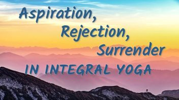 TE 331 Aspiration, Rejection and Surrender in Integral Yoga ccc