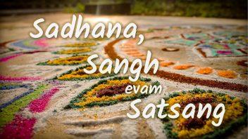 TH 269 Sadhana, Sangh evam Satsang HD