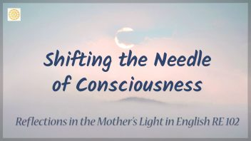 RE 102 Shifting the needle of Consciousness