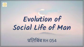 RH 054 Evolution of Social Life of Man