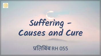 RH 055 Suffering - Causes and Cure