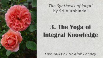 TE 339 The Yoga of Integral Knowledge