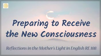 RE 108 Preparing to Receive the New Consciousness