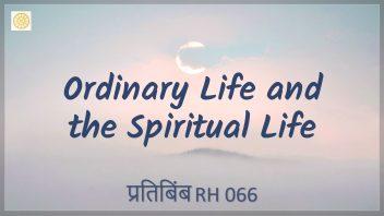 RH 066 Ordinary Life and the Spiritual Life