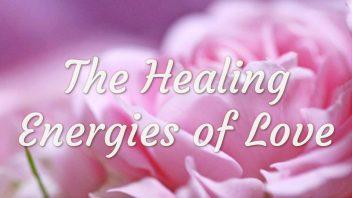TE 348 The Healing Energies of Love