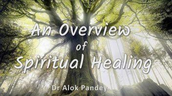 TE 351 An Overview of Spiritual Healing