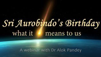 TE 352 What Sri Aurobindo's Birthday means to us N