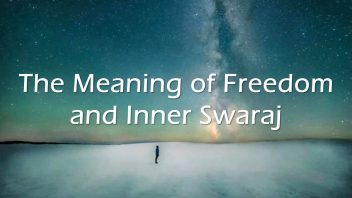 TE 354 The meaning of Freedom and inner Swaraj