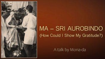 TOD 67 Ma-Sri Aurobindo - Mona Sarkar