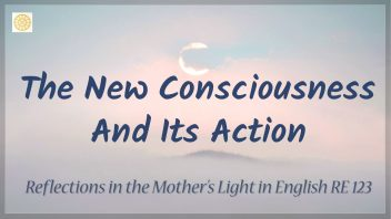 RE 123 The New Consciousness and Its Action