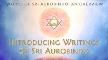 WSA01 Introducing Sri Aurobindo's Writings